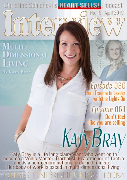 061 Don't Feel like you are Selling with Katy Bray •